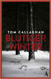 Blutiger Winter - Krimi von Tom Callaghan