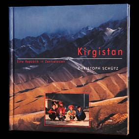 Kirgistan- Eine Republik in Zentralasien, Christoph schütz, Fotograf