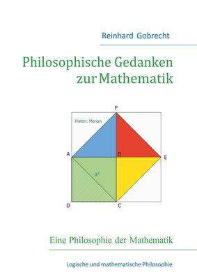 Philosophie der Mathematik: Philosophische Gedanken zur Mathematik  | ISBN: 9783743126930