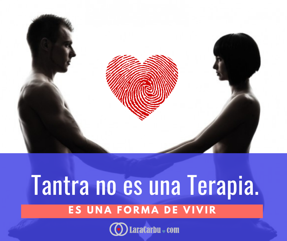 Tantra no es Terapia, es una forma de vivir