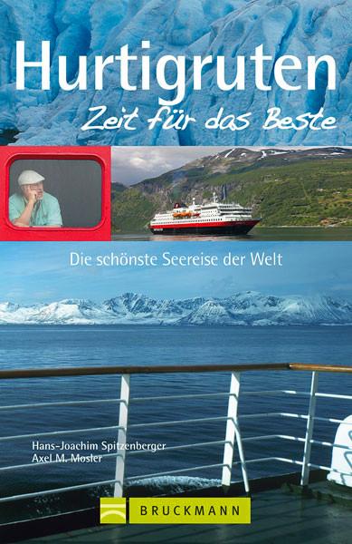 Reiseführer > Hurtigruten - Zeit für das Beste <  Bruckmann Verlag München