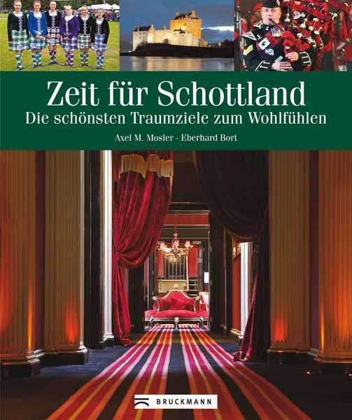 Bildband  > Zeit für Schottland <                                       Bruckmann Verlag München