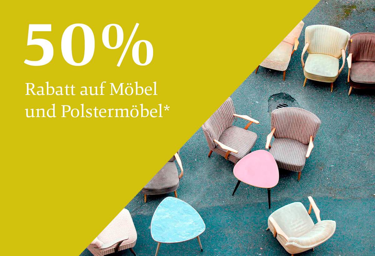 50 % Rabatt auf Möbel und Polstermöbel*