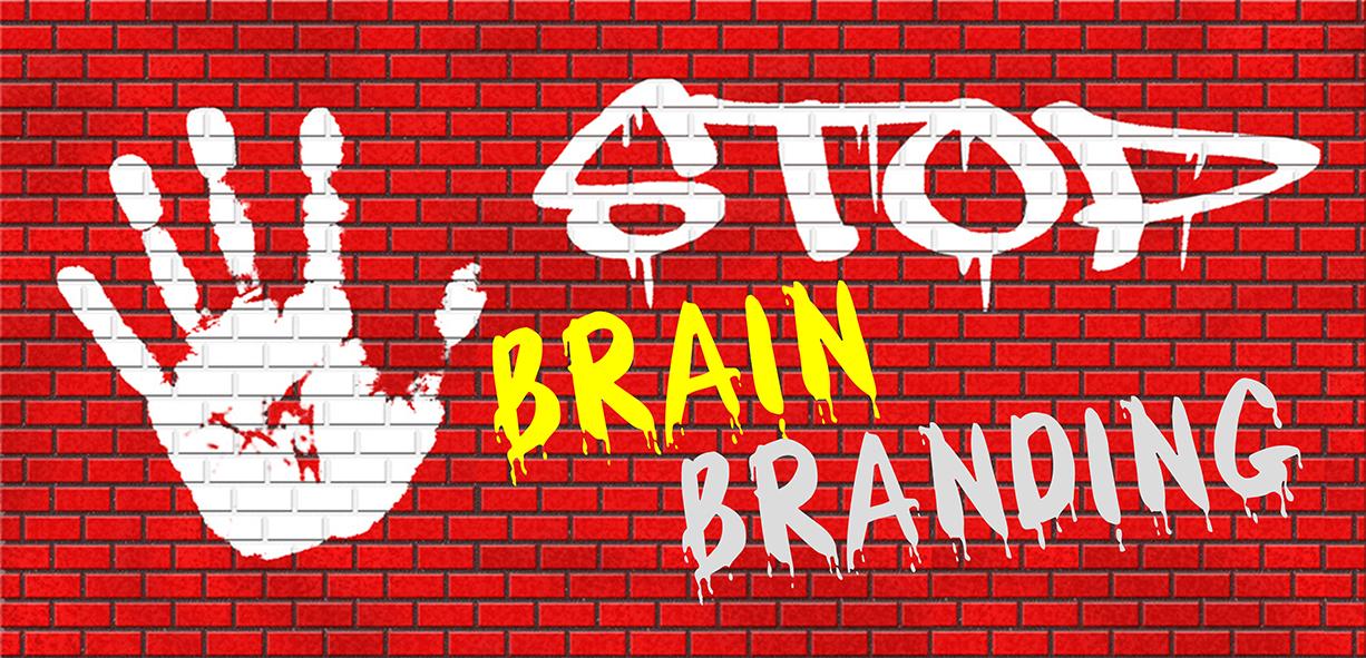 STOP BRAIN-BRANDING