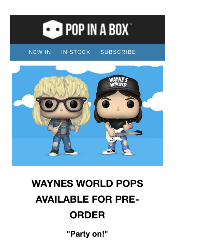 Pop in a box Pre-order Wayne's World Pops!