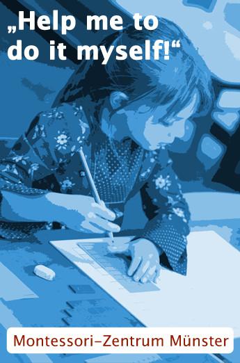 "Montessori-Zentrum Münster - ""Help me to do it myself!"""