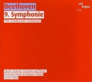 Beethoven: 9. Symphonie - Gustav Kuhn, Haydnorchester von Bozen und Trient, 2007, Label: Col Legno, Susanne Geb, Hermine Haselböck, Richard Deckert, Konrad Jarnot