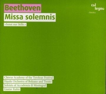 Beethoven: Missa Solemnis - Gustav Kuhn, Haydnorchester von Bozen und Trient, Chor der Tiroler Festspiele, Ingrid Kaiserfeld, Hermine Haselböck, Wolfram Wittekind, Liang Li