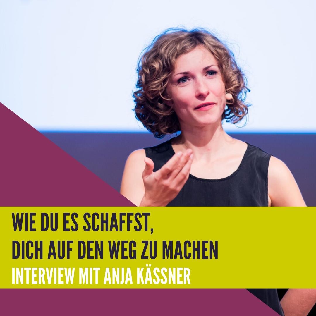 Wie du es schaffst, dich auf den Weg zu machen - Interview mit Anja Kässner von Workshopmacher