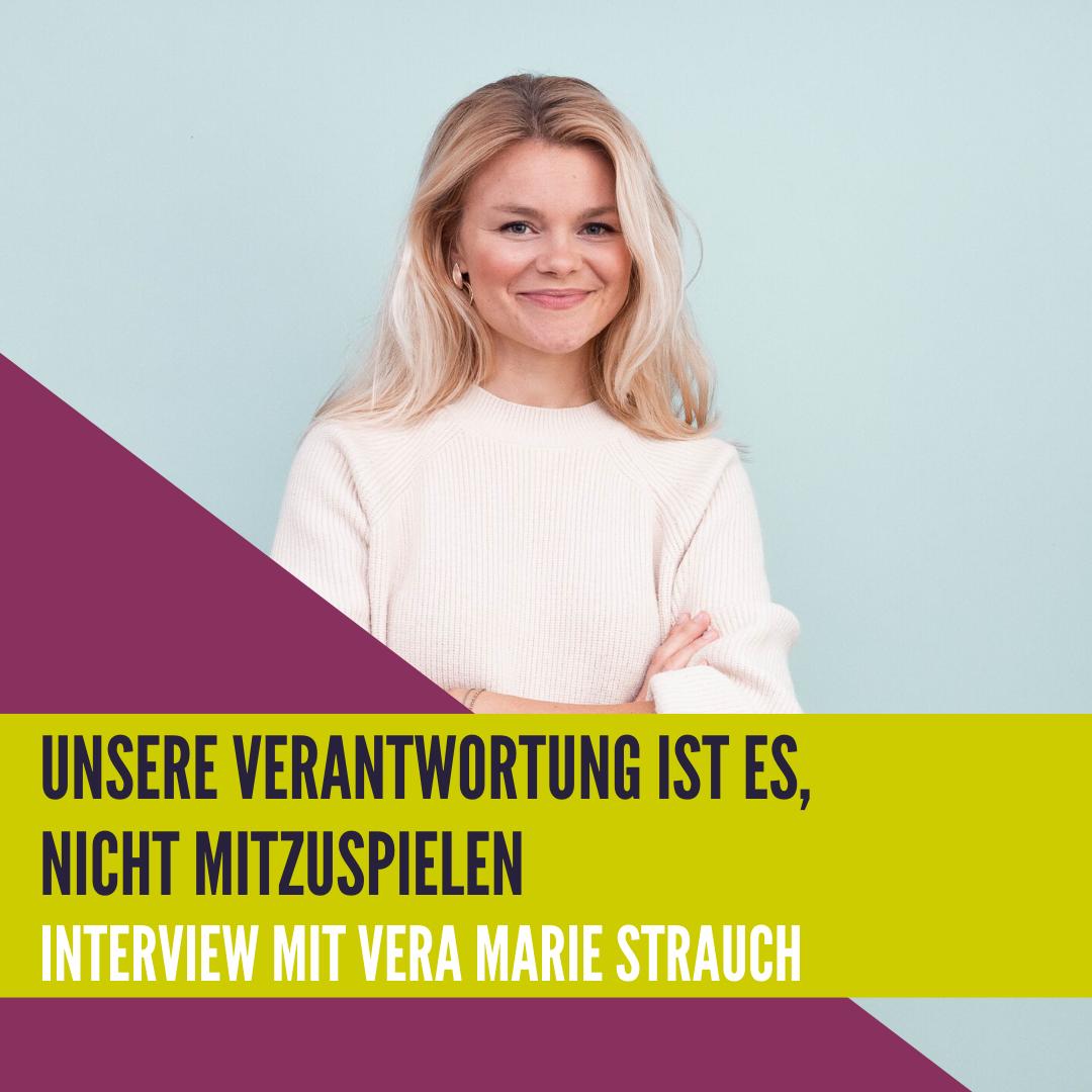 Unsere Verantwortung ist es, nicht mitzuspielen - Interview Special mit Vera Strauch