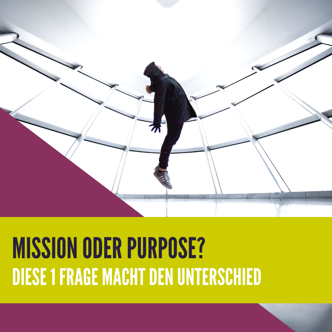 Mission oder Purpose?