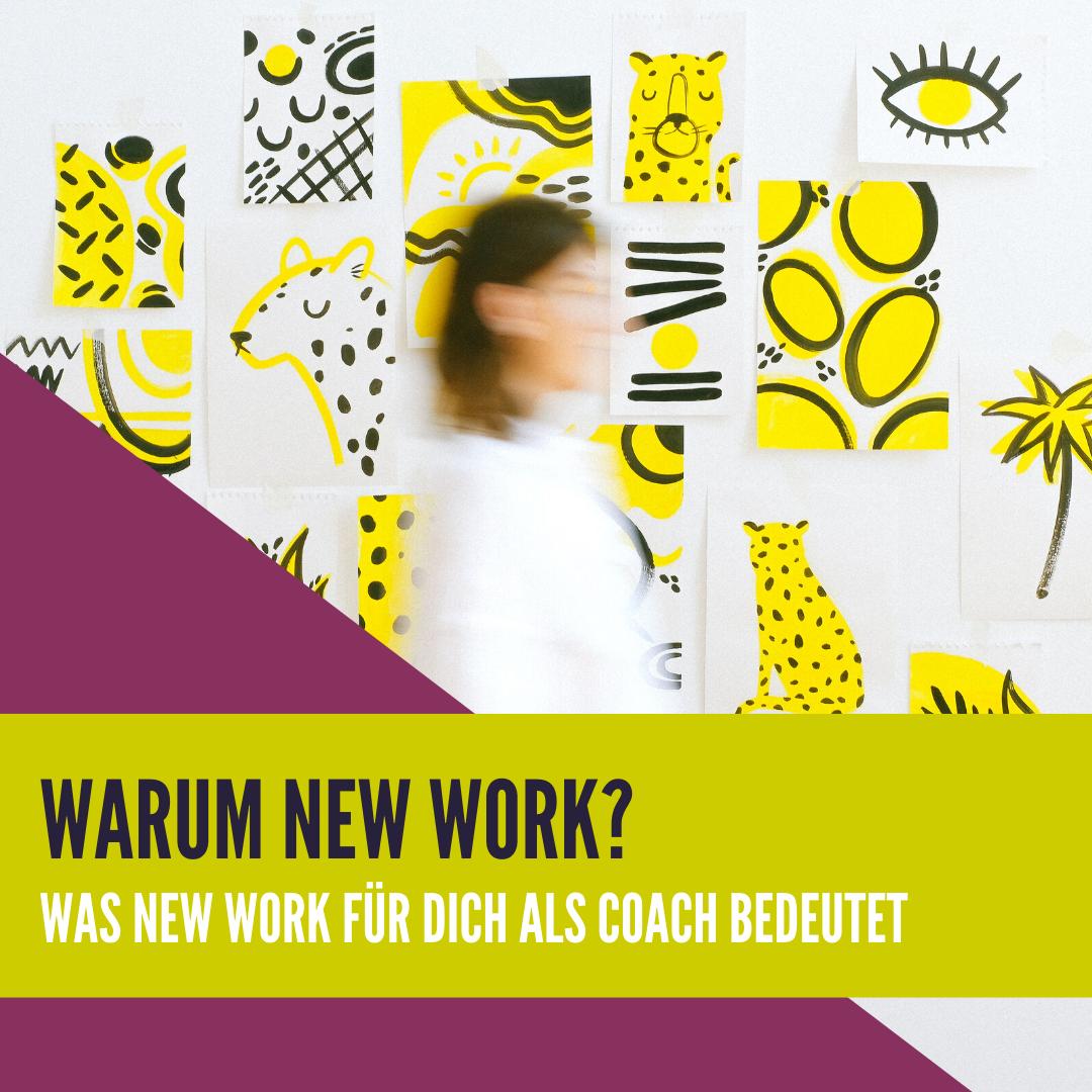 Warum New Work - Was New Work für dich als Coach bedeutet
