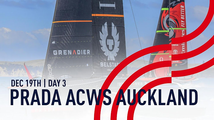 PRADA America's Cup World Series Auckland | Day 3