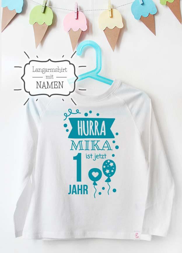 Geburtstag Langarmshirt mit Namen | Hurra 1 Jahr - weiß & türkis