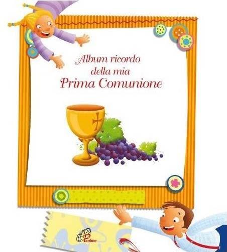 ALBUM RICORDO DELLA MIA PRIMA COMUNIONE  - ED.PAOLINE