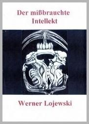 Der missbrauchte Intellekt - 2007