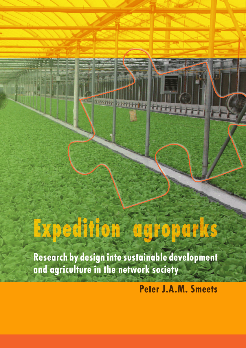 Expedition agroparks Research by design into sustainable development and agriculture in the network society