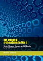 IBM Domino 9 Systemadministration II jetzt als Buch/eBook bei Amazon