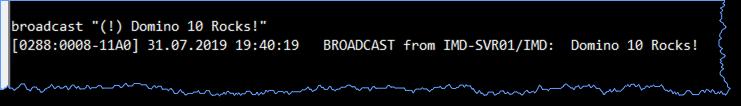 Eingabe des broadcast Befehls mit der umdokumentierten Erweiterung an der Domino Konsole