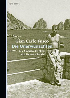 Gian Carlo Fusco Die Unerwünschten