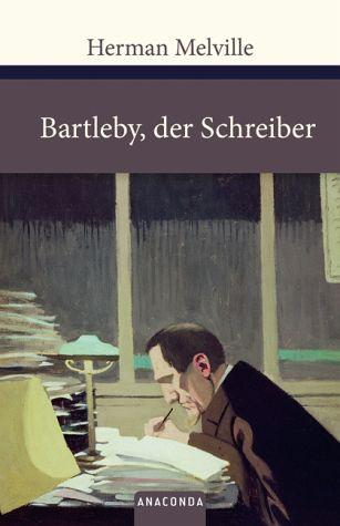 Herman Melville Bartleby, der Schreiber