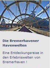 Die Bremerhavener Havenwelten