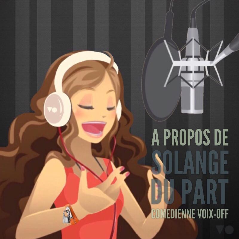 A propos de Solange du Part Comedienne Voix Off