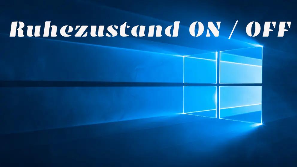 Windows 10: Ruhezustand aktivieren oder deaktivieren