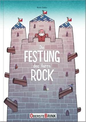 Boris Zatko Die Festung des Herrn Rock Rezension Bilderbuch Kinderbuch Leseträumchen