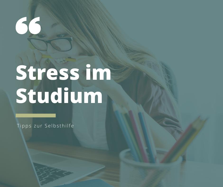 Stress im Studium - Wie kann ich mir selber helfen?