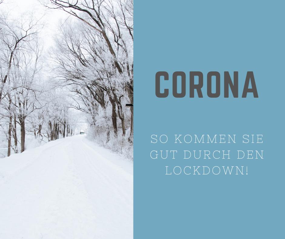 Corona - So kommen Sie gut durch den Lockdown
