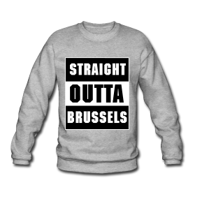 """STRAIGHT OUTTA BRUSSELS"" MEN 15€"