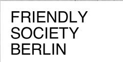>>Galerie Friendly Society, Berlin