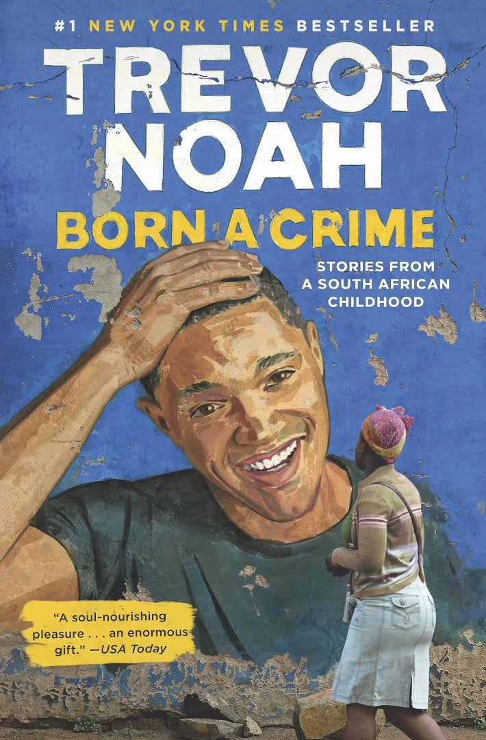 Review of Trevor Noah's book 'Born a Crime'
