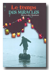 Le temps des miracles, Bayard 2009