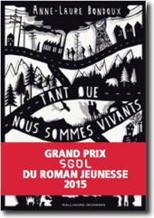 Tant que nous sommes vivants, Gallimard jeunesse 2014
