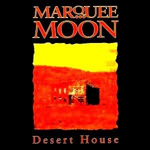 Marquee Moon -  immer konträr zu der von der Szene oder Medienmafia ausgegebenen Marschrichtung