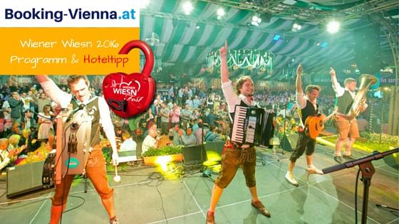 Musik Programm Wiener Wiesn Fest 2016 - Aktion Karten Eintritt Günstig Hotel buchen, Empfehlung Hotel Urania, gute Bewertung Nähe Messe Wien Prater