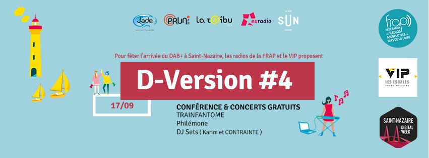 Pour fêter l'arrivée du DAB+ à Saint-Nazaire, les radios de la FRAP et VIP proposent : D-Version #4, conférence et concerts gratuits DABplus