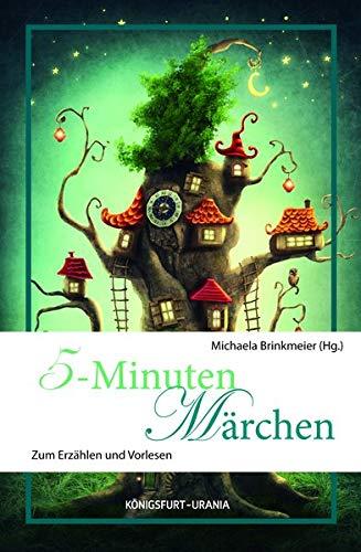 Autorin Michaela Brinkmeier 5-Minuten-Märchen. Königsfurt-Urania.