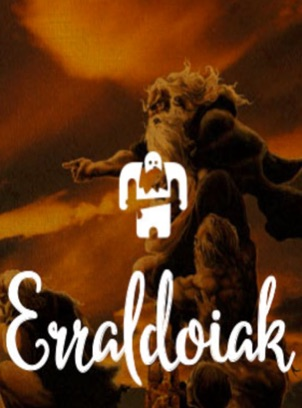Erraldoiak representa a los gigantes, algunos buenos, otros malvados, todos tienen una fuerza descomunal, y tienen oficio de pastores, canteros, leñadores y molineros