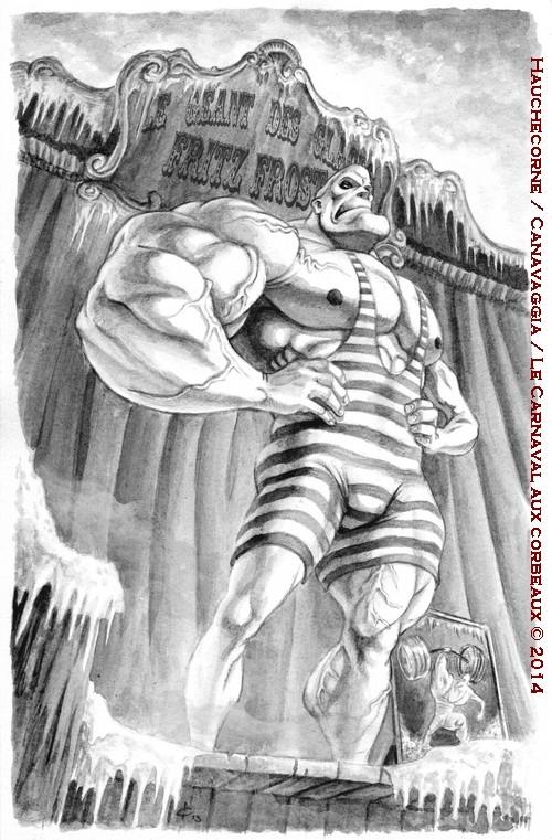 06-Fritz Frost, le géant au coeur de glace
