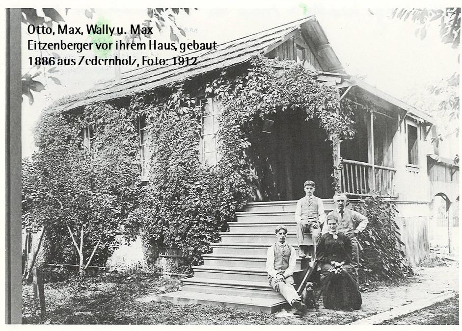 Otto, Max, Wally und Max Eitzenberger vor ihrem Haus, gebaut 1886 aus Zedernholz, Foto: 1912