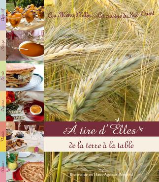 Livre A tire d'Elles de la terre à la table - recettes de cuisine du Sud-Ouest