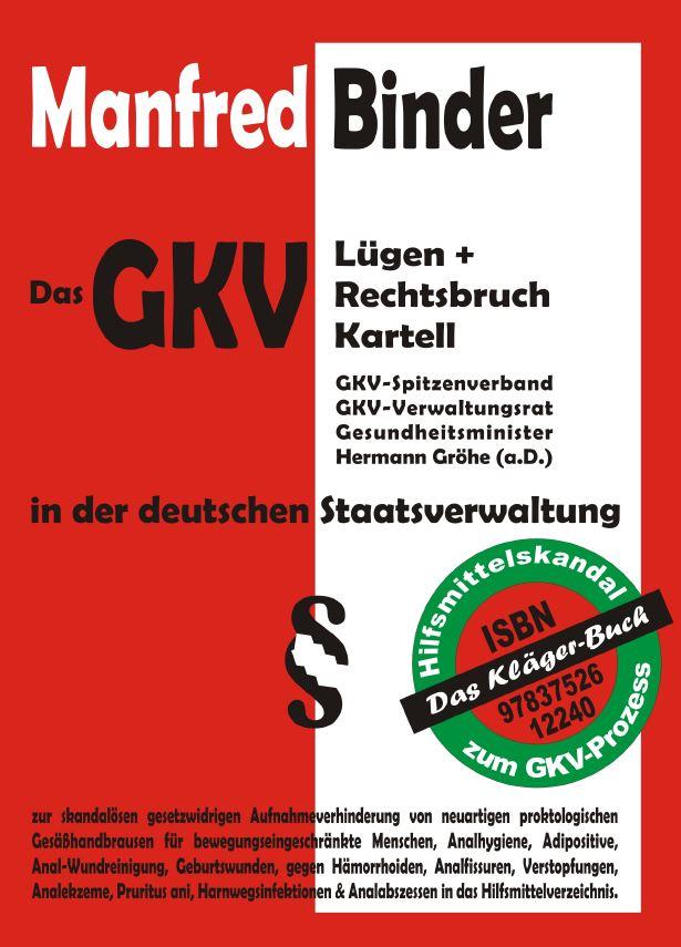 Abelehnungen-Widersprüche Krankenkassen, Das GKV Lügen und Rechtsbruch Kartell in der der deutschen Staatsverwaltung