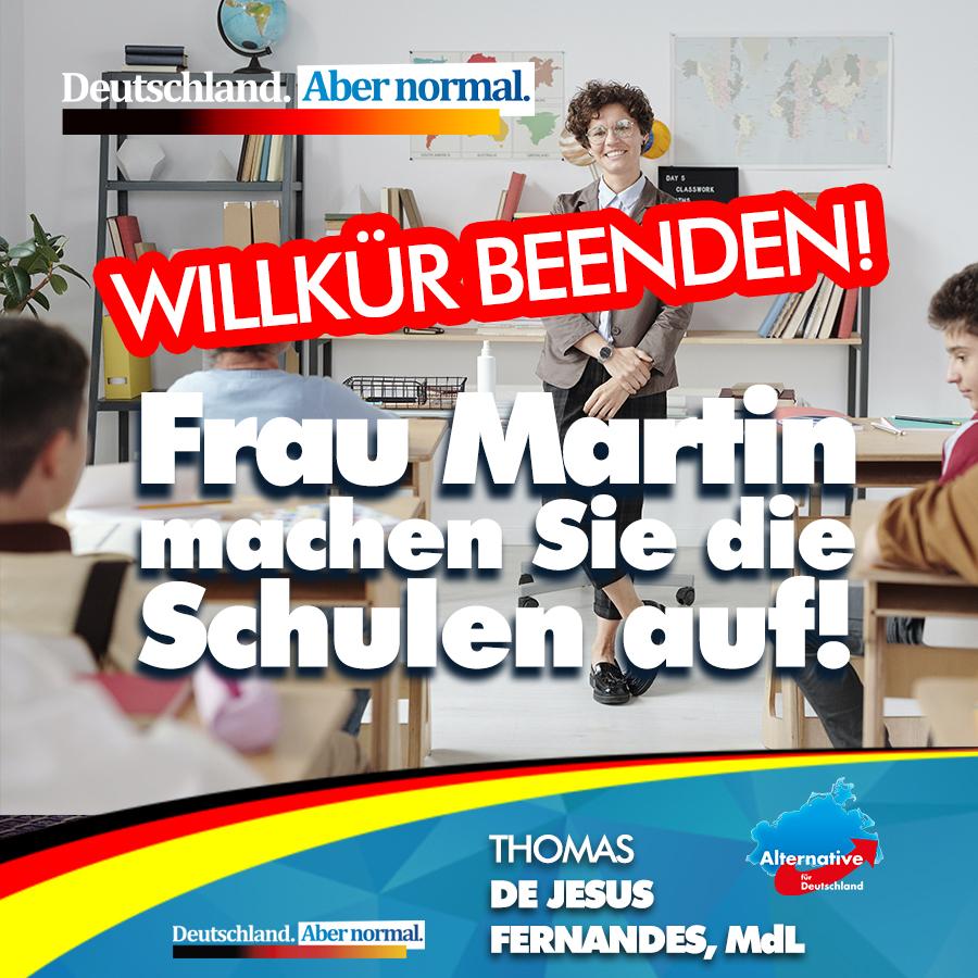 +++ Frau Bildungsministerin Martin – machen Sie die Schulen auf! +++