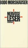 Bodo Morshäuser, Nervöse Leser