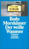 Bodo Morshäuser, Der weiße Wannsee
