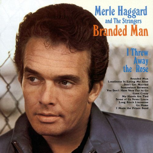 Merle Haggard & The Strangers - Branded Man