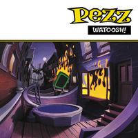 Pezz - Watoosh!